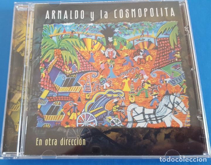 CDs de Música: CD / Arnaldo Y La Cosmopolita – En Otra Dirección / LUJURIA – L-0018, 2008 HOLANDA COMO NUEVO - Foto 3 - 229675780