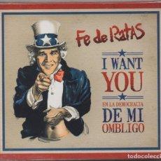 CDs de Música: FE DE RATAS - I WANT YOU - EN LA DEMOCRACIA DE MI OBLIGO / CD ALBUM DEL 2006 / PRECINTADO RF-8831. Lote 231146790