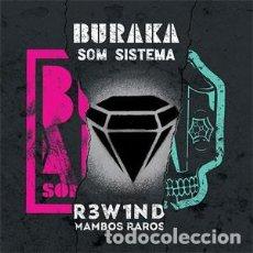 CDs de Música: BURAKA SOM SISTEMA - R3W1ND MAMBOS RAROS. Lote 231378535