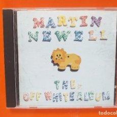 CDs de Música: CD. MARTIN NEWELL. THE OFF WHITE ALBUM. HUMBUG, 1995. Lote 231394295