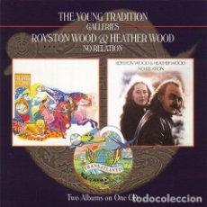 CDs de Música: ROYSTON WOOD & HEATHER WOOD - GALERIS + NO RELATION. Lote 231805635