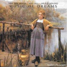 CDs de Música: TONY MAC MAHON, NOEL HILL, IARLA Ó LIONÁIRD - MUSIC OF DREAMS. Lote 231969815