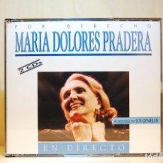 CDs de Música: MARÍA DOLORES PRADERA - POR DERECHO - EN DIRECTO - DOBLE CD -. Lote 232243285