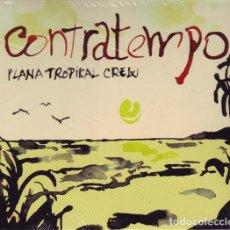CDs de Música: CONTRATEMPO - PLANA TROPICAL CREW. Lote 232440725