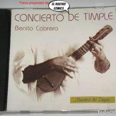 CDs de Música: BENITO CABRERA, CONCIERTO DE TIMPLE, CD, MAESTROS DEL TIMPLE, 1996. Lote 288397858