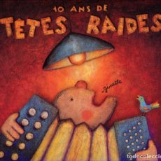 CDs de Música: TÊTES RAIDES – 10 ANS DE TÊTES RAIDES (CD DIGIPACK). Lote 233918895