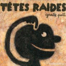 CDs de Música: TÊTES RAIDES – GRATTE POIL (CD DIGIPACK). Lote 233923775