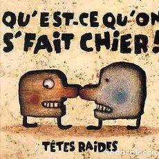CDs de Música: TÊTES RAIDES – QU'EST-CE QU'ON S'FAIT CHIER! (CD LIBRO TAPA DURA). Lote 233926660