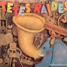CDs de Música: TÊTES RAIDES – CHAMBOULTOU (CD DIGIPACK). Lote 233927620