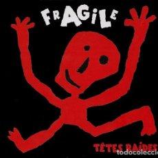 CDs de Música: TÊTES RAIDES – FRAGILE (CD). Lote 234119715