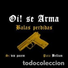 CDs de Música: OI! SE ARMA - BALAS PERDIDAS. Lote 234311295