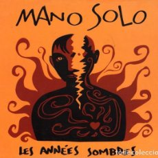 CDs de Música: MANU SOLO - LES ANNÉES SOMBRES (CD). Lote 234566850