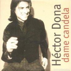 CDs de Música: HECTOR DONA - DAME CANDELA (CDSINGLE CARTON PROMO, SAGLIOCCO RECORDS 1997). Lote 235146555