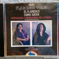 CDs de Música: FERNANDA Y BERNARDA DE UTRERA - EL FLAMENCO COMO SUENA. Lote 235589790