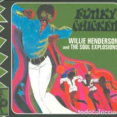 CDs de Música: WILLIE HENDERSON - AND THE SOUL EXPLOSIONS ‎– FUNKY CHICKEN. Lote 235792285