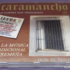 CDs de Música: CARAMANCHO / SI QUIERES QUE TROQUEMOS - DON BENITO - MÚSICA TRADICIONAL EXTREMEÑA - CD. Lote 236145690