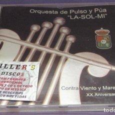 CDs de Música: ORQUESTA DE PULSO Y PÚA - LA SOL MI - CONTRA VIENTO Y MAREA - XX ANIVERSARIO - CD. Lote 236347345