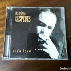 CDs de Música: CD FRANCISCO CÉSPEDES VIDA LOCA. Lote 236422545