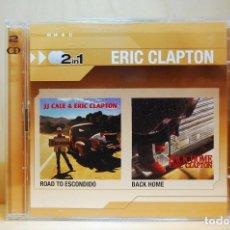 CD de Música: ERIC CLAPTON - 2 IN 1: ROAD TO ESCONDIDO + BACK HOME - CD -. Lote 236667440