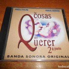 CDs de Música: LAS COSAS DEL QUERER 2ª PARTE BANDA SONORA CD ALBUM 1995 ANGELA MOLINA MANUEL BANDERA. Lote 236731140