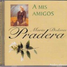 CDs de Música: MARIA DOLORES PRADERA - A MIS AMIGOS - CD EN PERFECTAS CONDICIONES #. Lote 236890400