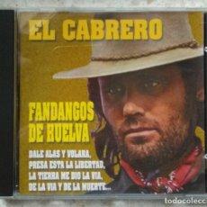 CDs de Música: CD 1992 - EL CABRERO / FANDANGOS DE HUELVA (DISCO IMPECABLE). Lote 236913840