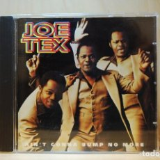 CDs de Música: JOE TEX - AIN'T GONNA BUMP NO MORE - CD -. Lote 237011550