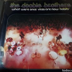 CDs de Música: THE DOOBIE BROTHERS WHAT WERE ONCE VICES ARE NOW HABITS. Lote 237407185