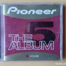 CDs de Música: PIONNER. THE ALBUM 5. HOUSE - DIVERSOS AUTORES. Lote 237445820