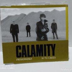 CDs de Música: CALAMITY / PRISIONERO / SI TU CREES - CDSINGLE. Lote 237681495