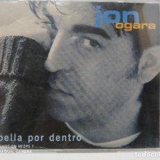 CDs de Música: JON OGARA / BELLA POR DENTRO - CDSINGLE. Lote 237690480