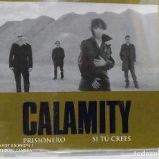 CDs de Música: CALAMITY / PRISIONERO / SI TU CREES - CDSINGLE. Lote 237690650