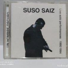 CDs de Música: SUSO SAIZ / UN HOMBRE OSCURO /LIVE SOLO PERFORMANCES 1990/1994. Lote 237696235