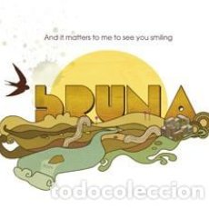 CDs de Música: BRUNA – AND IT MATTERS TO ME TO SEE YOU SMILING. Lote 237744280