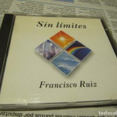CDs de Música: FRANCISCO RUIZ SIN LIMITES. Lote 237953195