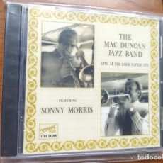 CDs de Música: THE MAC DUNCAN JAZZ BAND. LIVE AT THE LORD NAPIER 1973. FEATURING SONNY MORRIS. UPBEAT JAZZ URCD188.. Lote 238092835