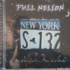 CDs de Música: FULL NELSON NEW YORK S-132 BE CAREFULL... TEN CUIDADO. Lote 238288630