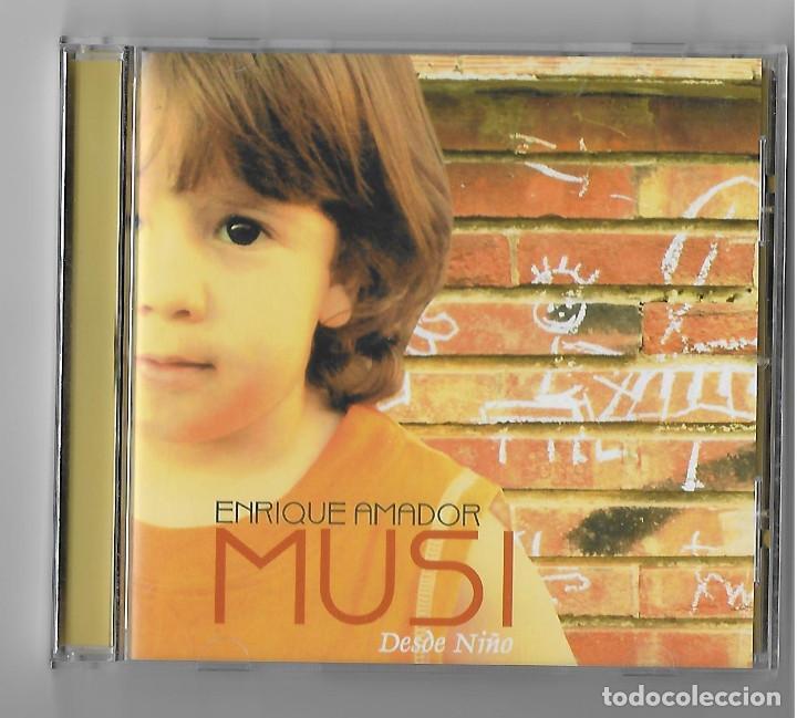 ENRIQUE AMADOR MUSI CD ALBUM 2005 DESDE NIÑO FLAMENCO FUSION PIANO ARAGON RARO Y ESCASO BUEN ESTADO (Música - CD's Flamenco, Canción española y Cuplé)