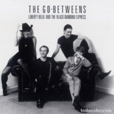 CDs de Música: THE GO-BETWEENS - LIBERTY BELLE AND THE BLACK DIAMOND EXPRESS. Lote 239799920