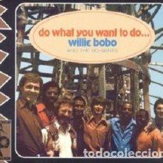 CDs de Música: WILLIE BOBO - DO WHAT YOU WANT TO DO…. Lote 240067640