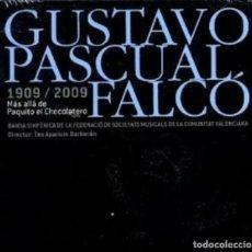 CDs de Música: GUSTAVO PASCUAL FALCÓ - 1909-2009 MAS ALLÁ DE PAQUITO EL CHOCOLATERO. Lote 217987528