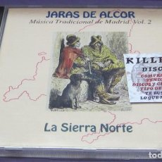 CD di Musica: LA SIERRA NORTE - JARAS DE ALCOR - MÚSICA TRADICIONAL DE MADRID VOL 2 - CD. Lote 240817775