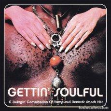 CDs de Música: GETTIN' SOULFUL A - SWINGIN' COMBINATION OF VAMPISOUL RECORDS SMASH HITS. Lote 241037100