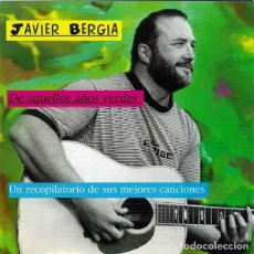 CDs de Música: JAVIER BERGIA - DE AQUELLOS AÑOS VERDES - CD - MÚSICA SIN FIN 1995 - JUAN ALBERTO ARTECHE. Lote 241104805