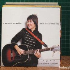 CD de Música: VANESA MARTIN AÚN NO TE HAS IDO - EMI S/N - 2007 - PROMOCIONAL - CARTON. Lote 242014850