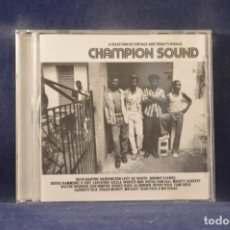 CDs de Música: VARIOS - CHAMPION SOUND (A SELECTION OF VINTAGE AND TODAY'S REGGAE) - CD. Lote 242055135