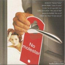 CDs de Música: NO MOLESTAR - BANGLES, BRYAN FERRY, TEXAS, CHRIS DE BURGH, NAVAJITA PLATEA, JARABE DE PALO. Lote 242184465