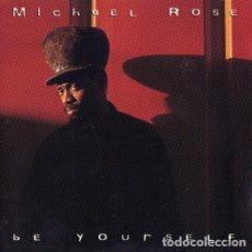 CDs de Música: MICHAEL ROSE - BE YOURSELF. Lote 242388525