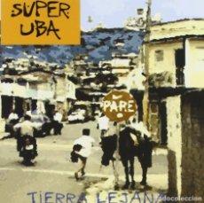 CDs de Musique: SUPER UBA – TIERRA LEJANA - NUEVO Y PRECINTADO. Lote 242873585