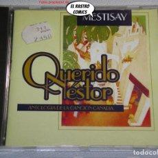 CDs de Música: MESTISAY, QUERIDO NÉSTOR, ANTOLOGÍA DE LA CANCIÓN CANARIA, CD CCPC, 1995. Lote 243210825